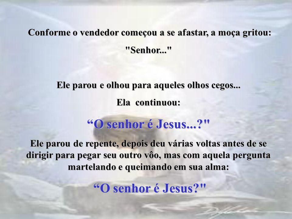 O senhor é Jesus... O senhor é Jesus