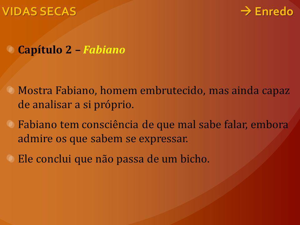 VIDAS SECAS  Enredo Capítulo 2 – Fabiano