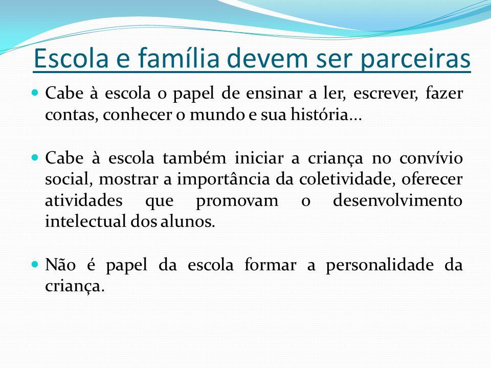 Escola e família devem ser parceiras