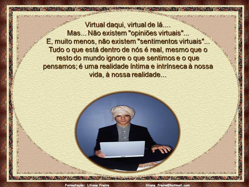 Virtual daqui, virtual de lá....