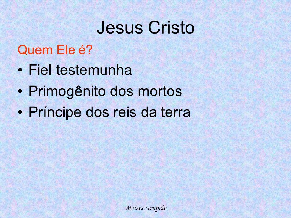 Jesus Cristo Fiel testemunha Primogênito dos mortos