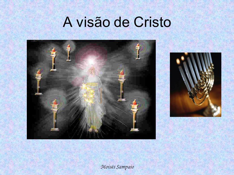 A visão de Cristo Moisés Sampaio