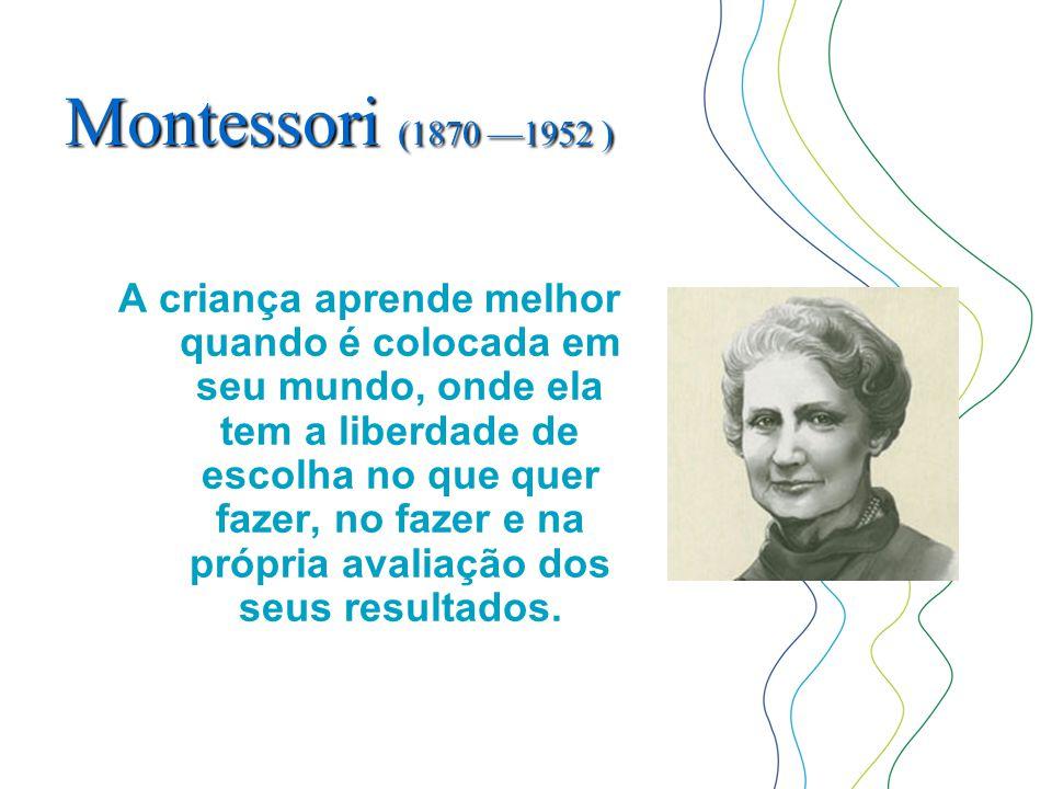 Montessori (1870 —1952 )