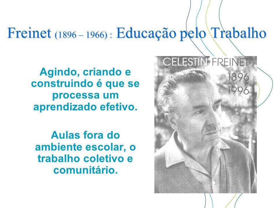 Freinet (1896 – 1966) : Educação pelo Trabalho