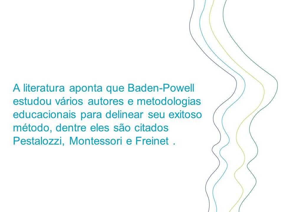 A literatura aponta que Baden-Powell estudou vários autores e metodologias educacionais para delinear seu exitoso método, dentre eles são citados Pestalozzi, Montessori e Freinet .