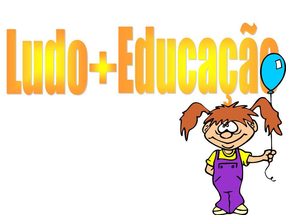 Educação Ludo + Primeiro iremos ver a palavra LUDO