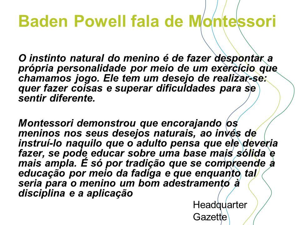 Baden Powell fala de Montessori