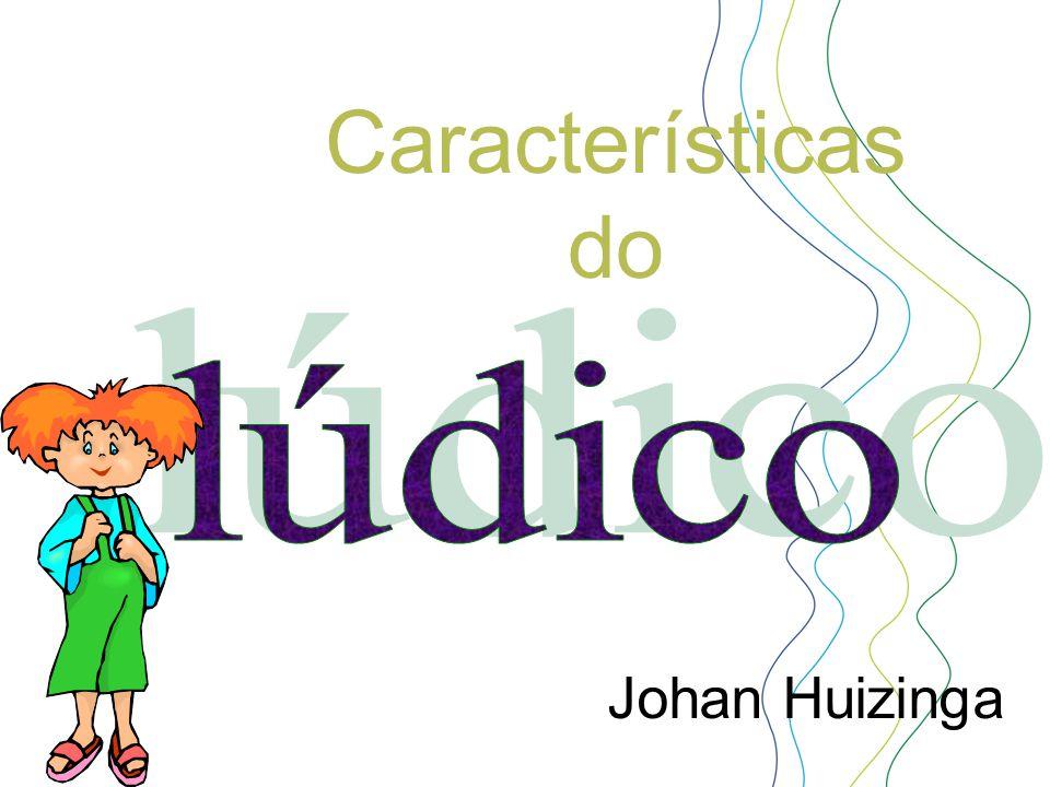 Características do Johan Huizinga lúdico