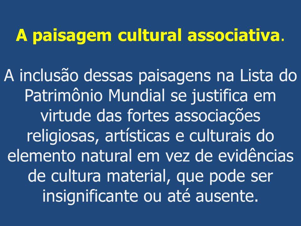 A paisagem cultural associativa.