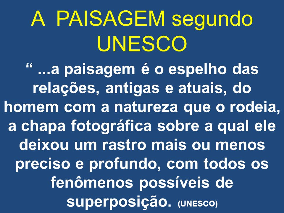 A PAISAGEM segundo UNESCO