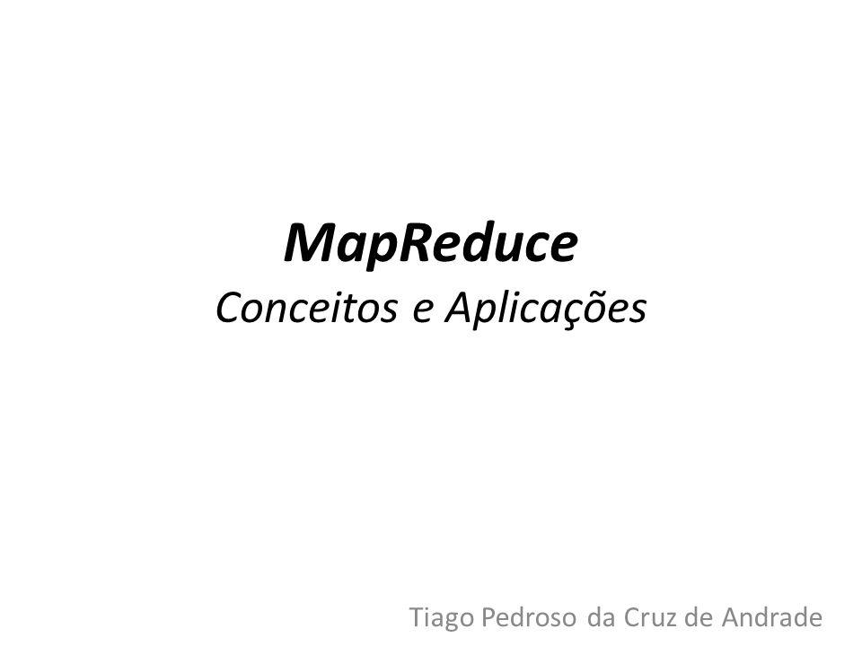 MapReduce Conceitos e Aplicações