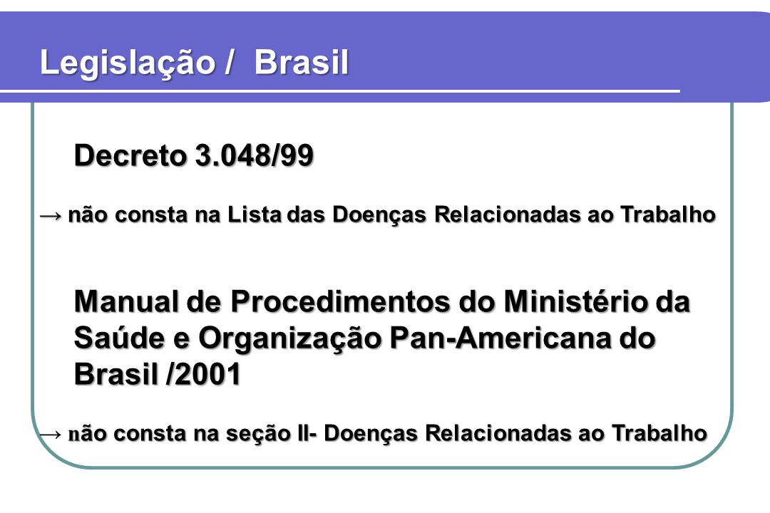 Legislação / Brasil Decreto 3.048/99