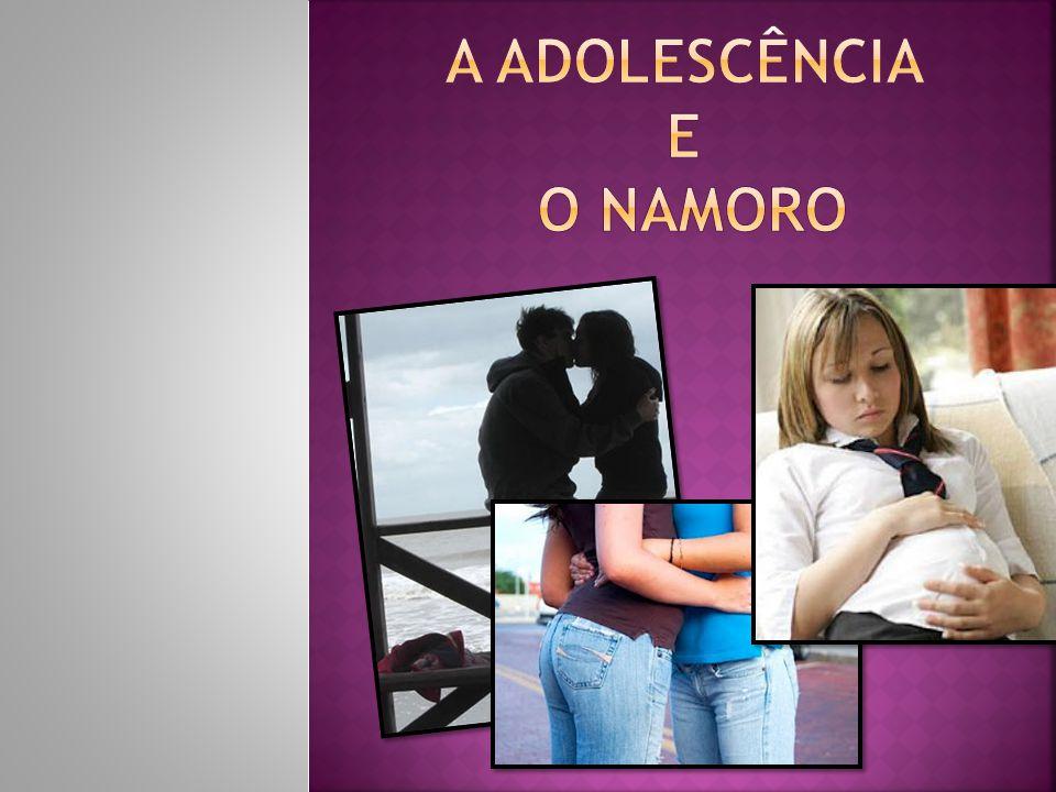 A Adolescência e o Namoro