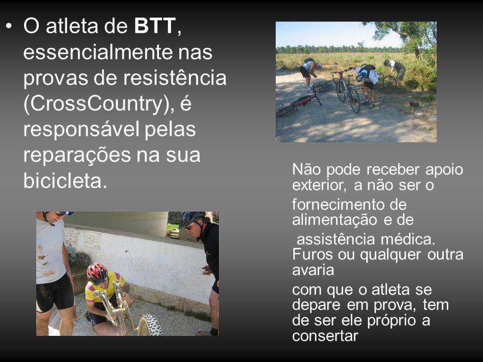 O atleta de BTT, essencialmente nas provas de resistência (CrossCountry), é responsável pelas reparações na sua bicicleta.