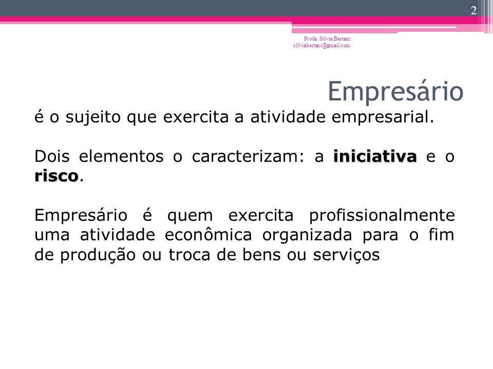 Empresário é o sujeito que exercita a atividade empresarial.