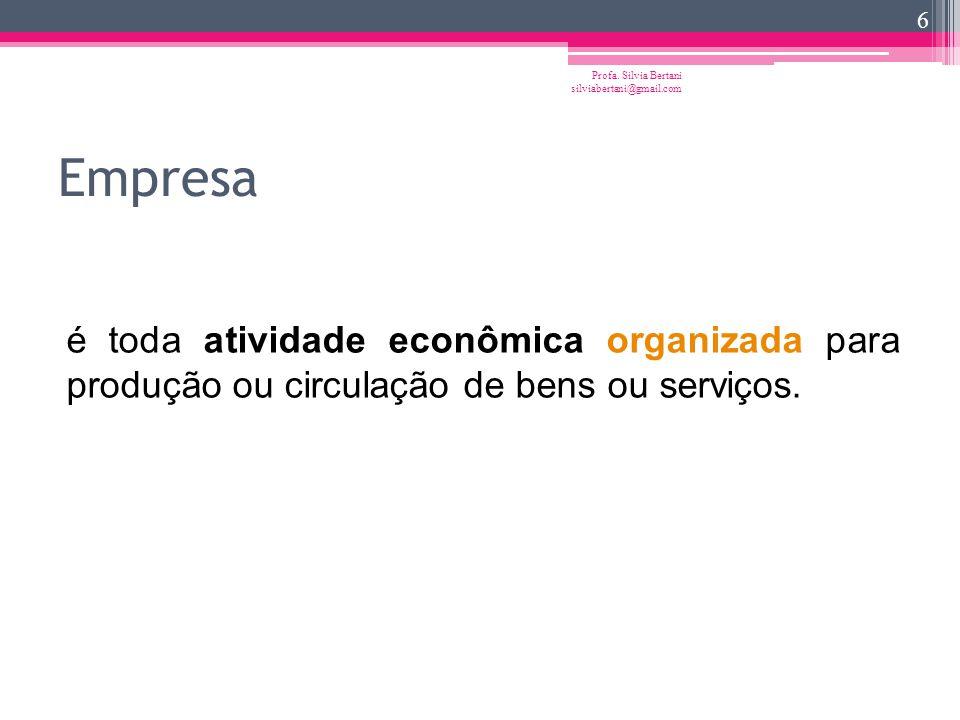 é toda atividade econômica organizada para produção ou circulação de bens ou serviços.