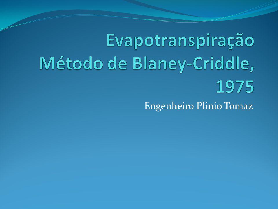 Evapotranspiração Método de Blaney-Criddle, 1975