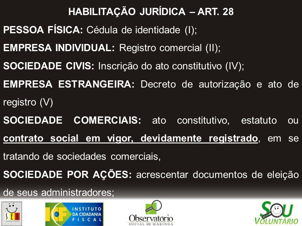 HABILITAÇÃO JURÍDICA – ART. 28