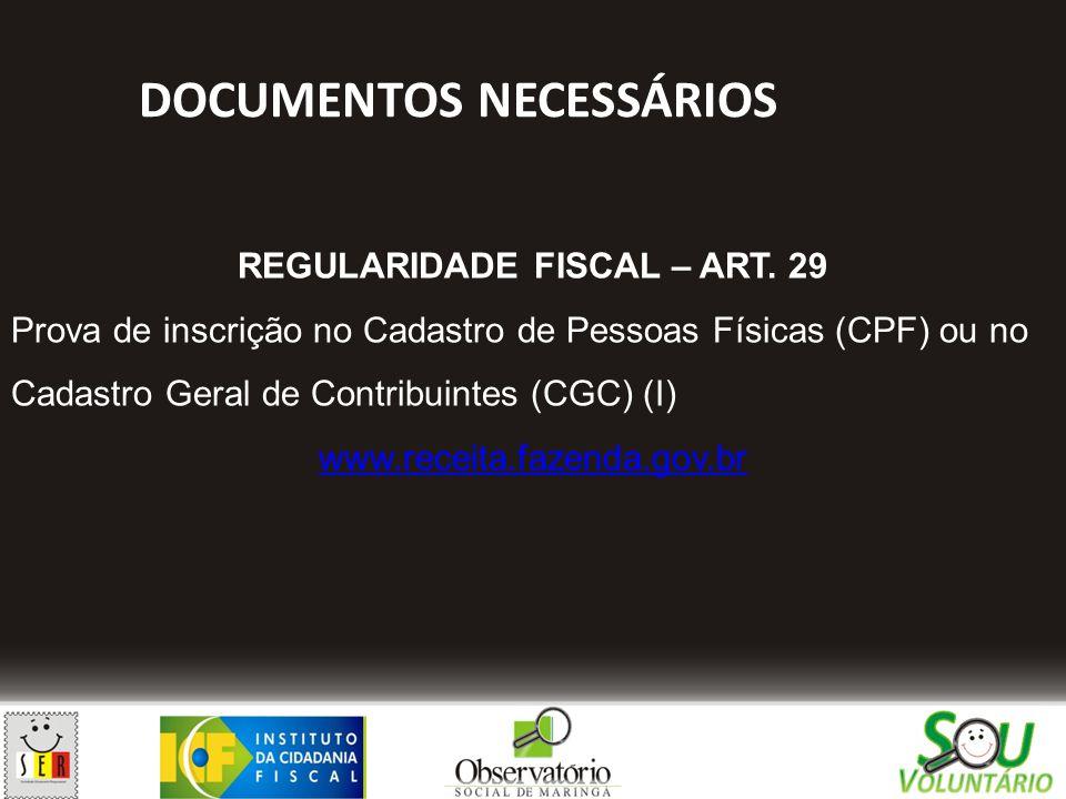 DOCUMENTOS NECESSÁRIOS REGULARIDADE FISCAL – ART. 29