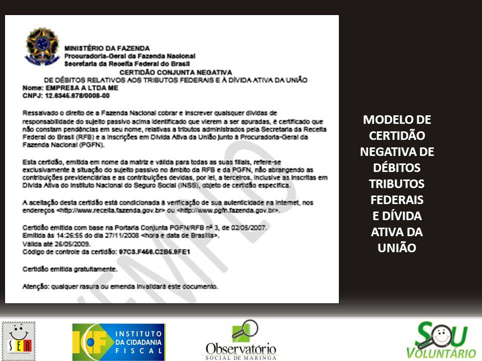 MODELO DE CERTIDÃO NEGATIVA DE DÉBITOS TRIBUTOS FEDERAIS E DÍVIDA ATIVA DA UNIÃO