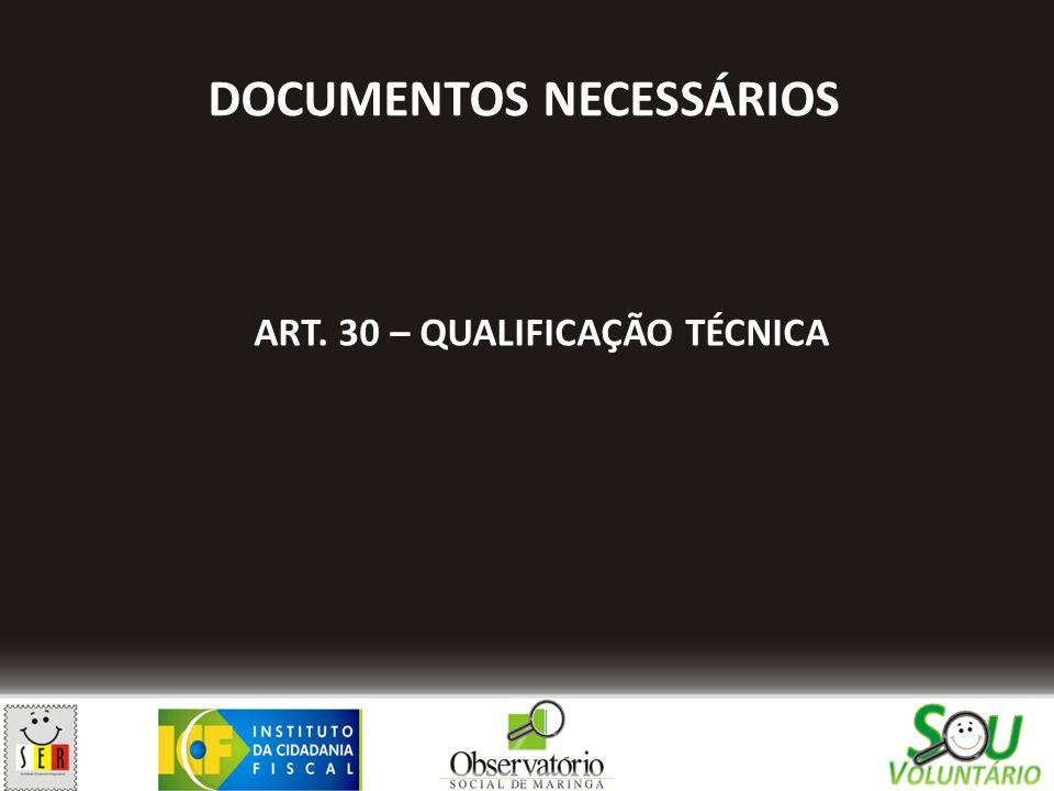 DOCUMENTOS NECESSÁRIOS ART. 30 – QUALIFICAÇÃO TÉCNICA