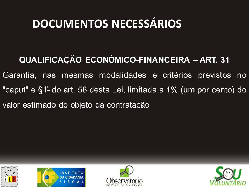 DOCUMENTOS NECESSÁRIOS QUALIFICAÇÃO ECONÔMICO-FINANCEIRA – ART. 31