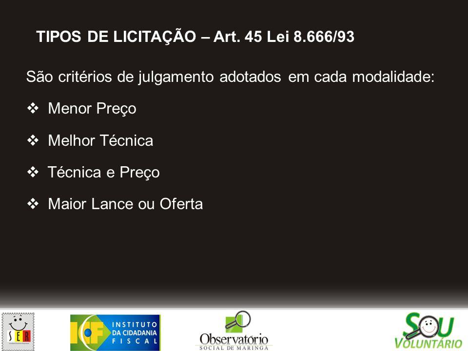 TIPOS DE LICITAÇÃO – Art. 45 Lei 8.666/93