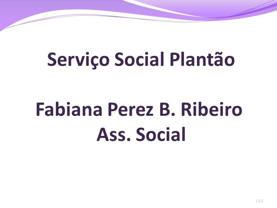 Serviço Social Plantão Fabiana Perez B. Ribeiro