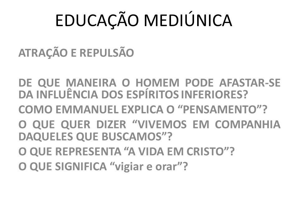 EDUCAÇÃO MEDIÚNICA ATRAÇÃO E REPULSÃO