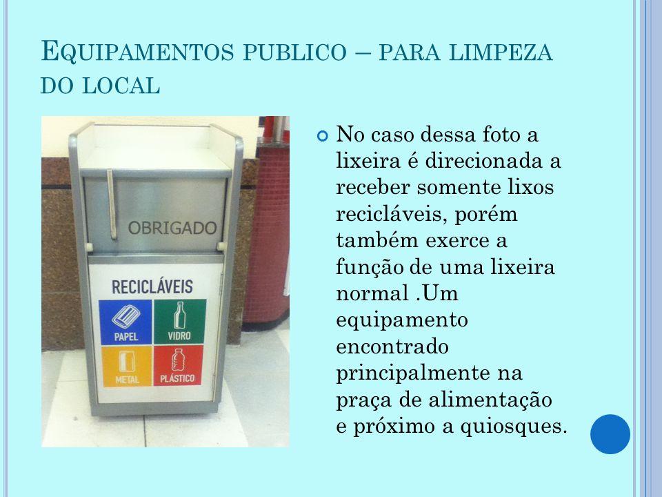 Equipamentos publico – para limpeza do local