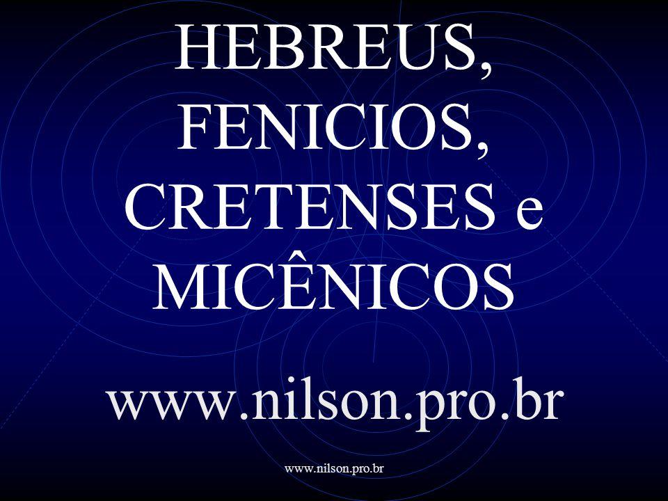 HEBREUS, FENICIOS, CRETENSES e MICÊNICOS