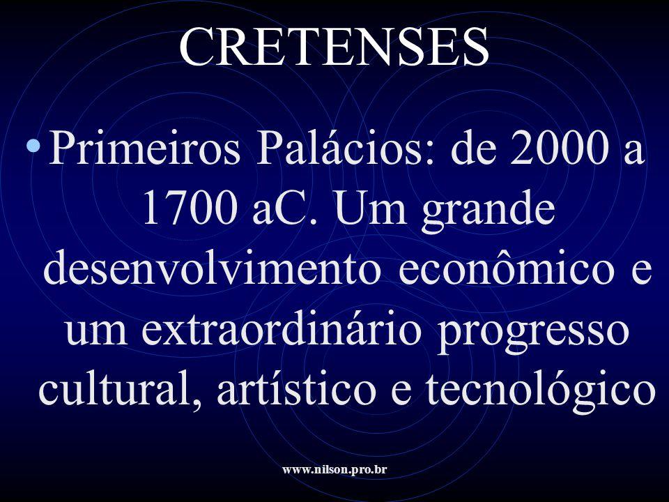 CRETENSES Primeiros Palácios: de 2000 a 1700 aC. Um grande desenvolvimento econômico e um extraordinário progresso cultural, artístico e tecnológico.