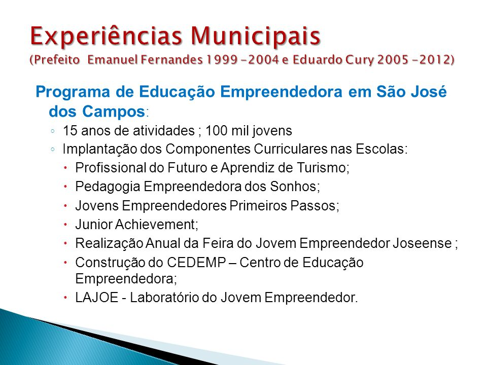 Experiências Municipais (Prefeito Emanuel Fernandes 1999 -2004 e Eduardo Cury 2005 -2012)