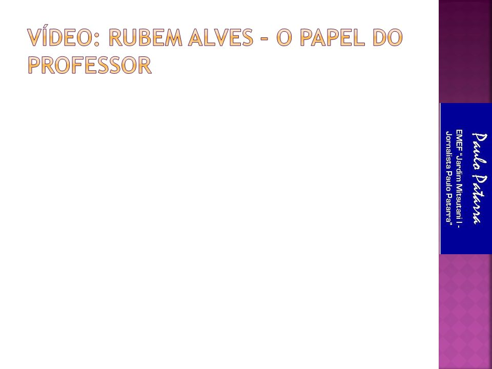 Vídeo: rubem alves – o papel do professor