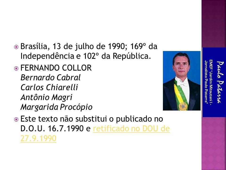 Brasília, 13 de julho de 1990; 169º da Independência e 102º da República.