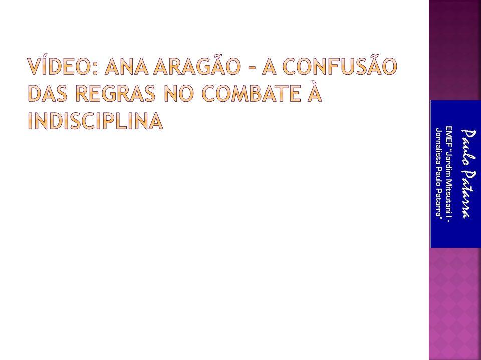 Vídeo: Ana aragão – a confusão das regras no combate à indisciplina