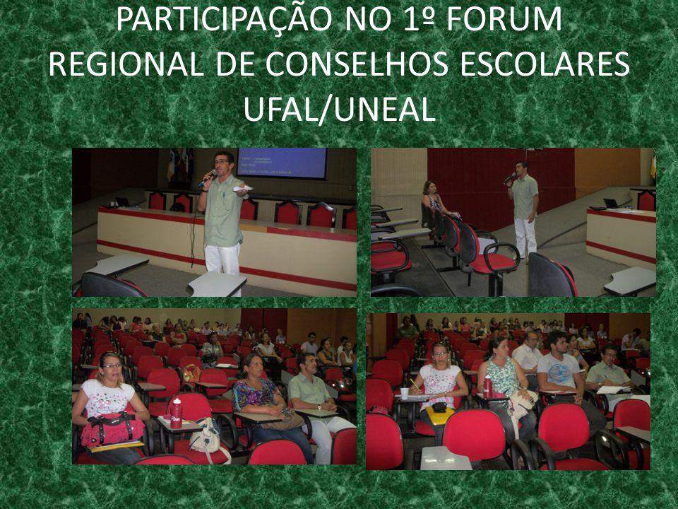 PARTICIPAÇÃO NO 1º FORUM REGIONAL DE CONSELHOS ESCOLARES UFAL/UNEAL