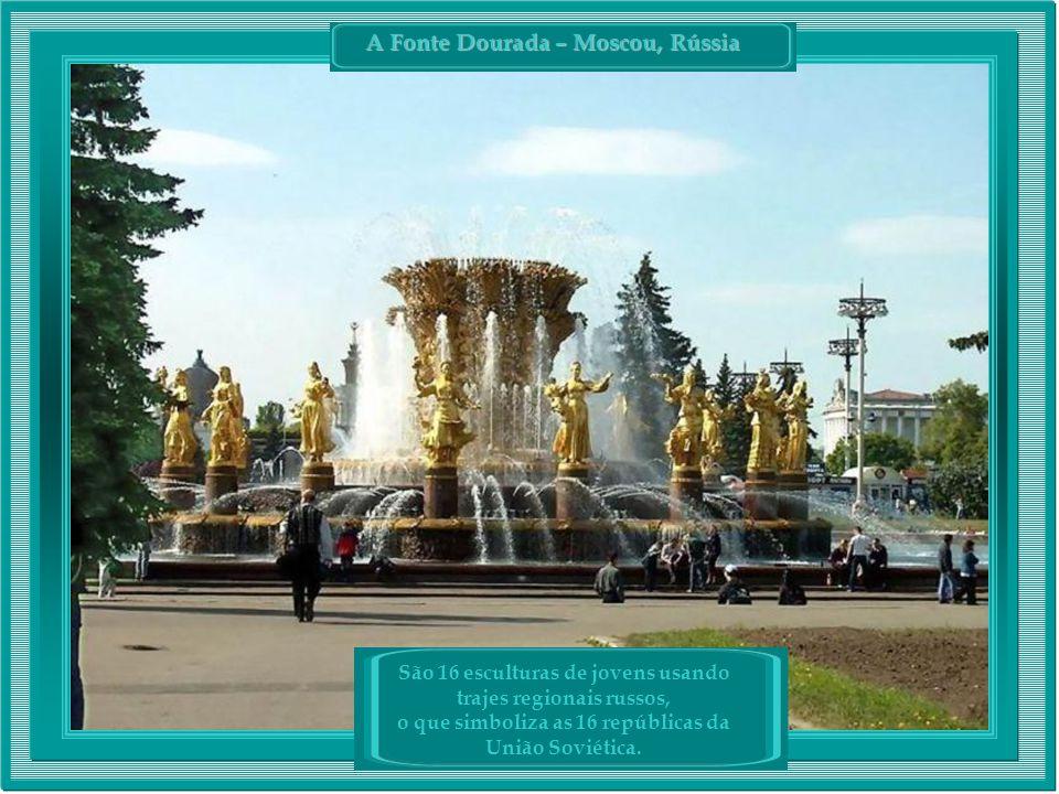 A Fonte Dourada – Moscou, Rússia