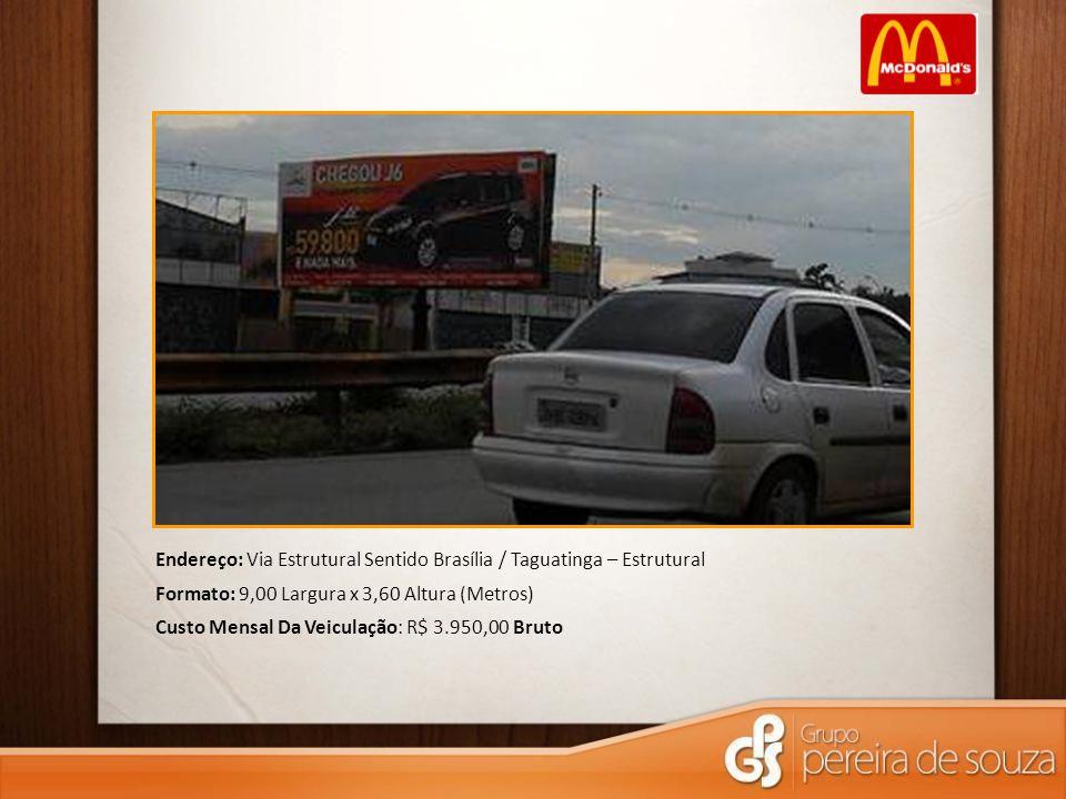 Endereço: Via Estrutural Sentido Brasília / Taguatinga – Estrutural