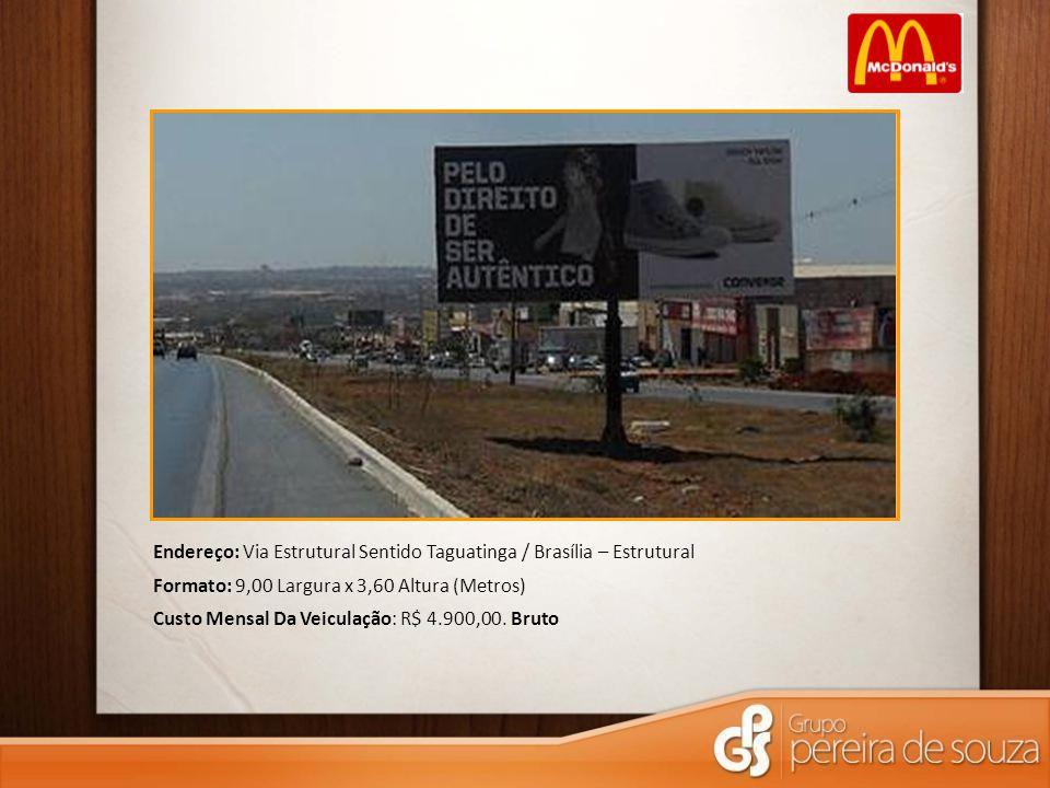 Endereço: Via Estrutural Sentido Taguatinga / Brasília – Estrutural