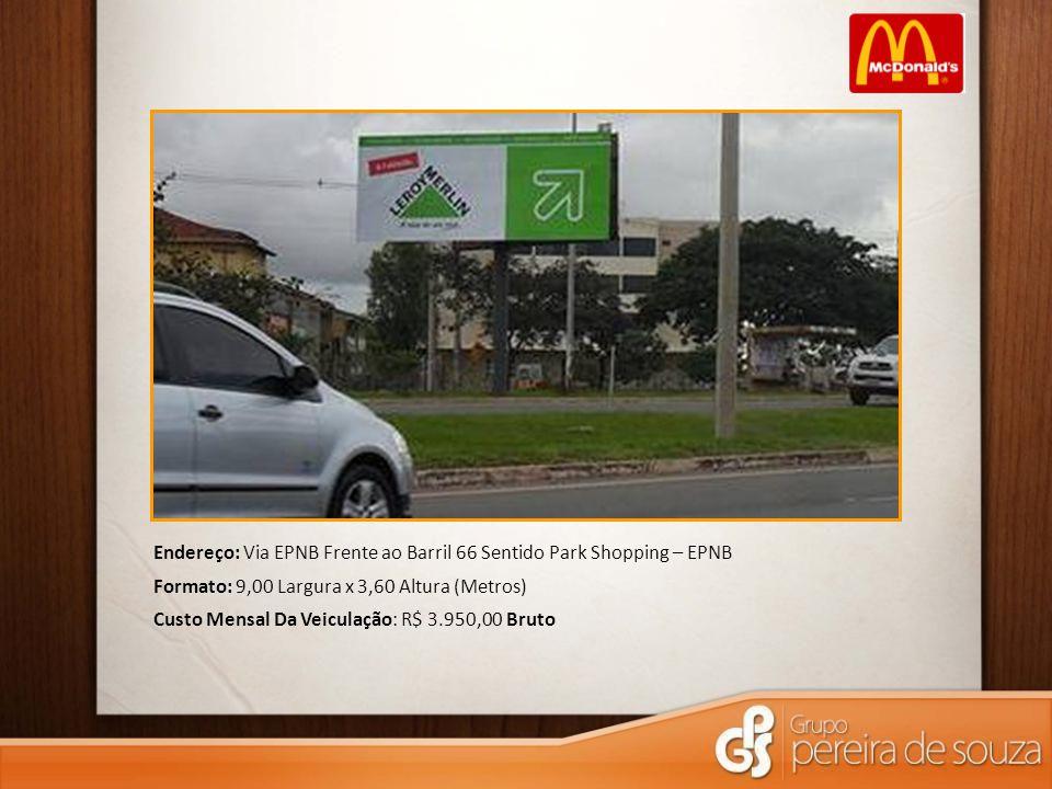 Endereço: Via EPNB Frente ao Barril 66 Sentido Park Shopping – EPNB