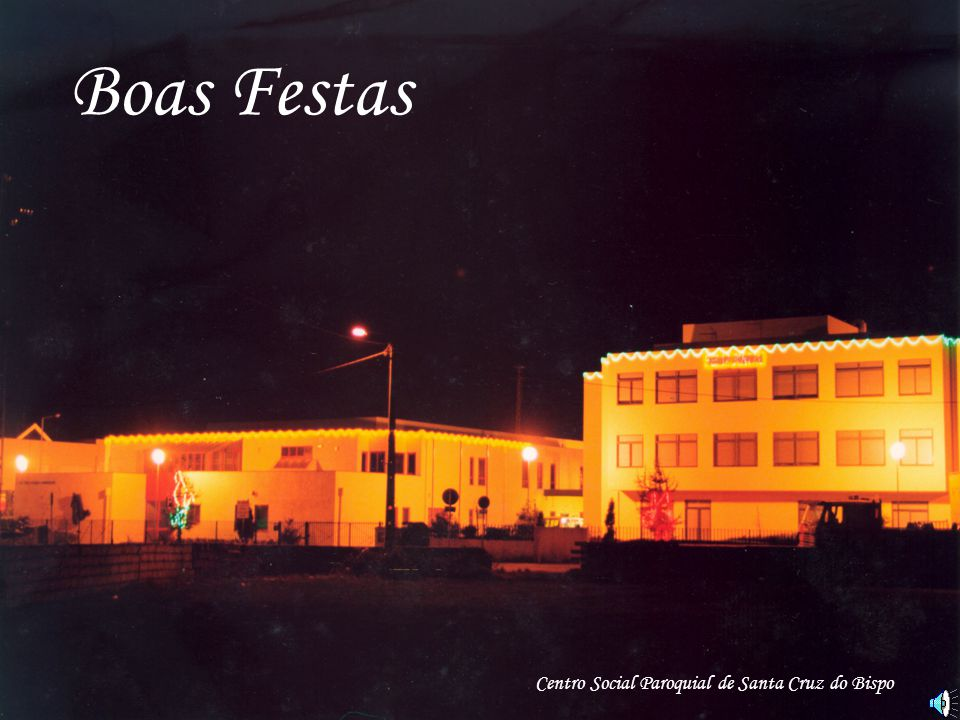 Boas Festas Centro Social Paroquial de Santa Cruz do Bispo