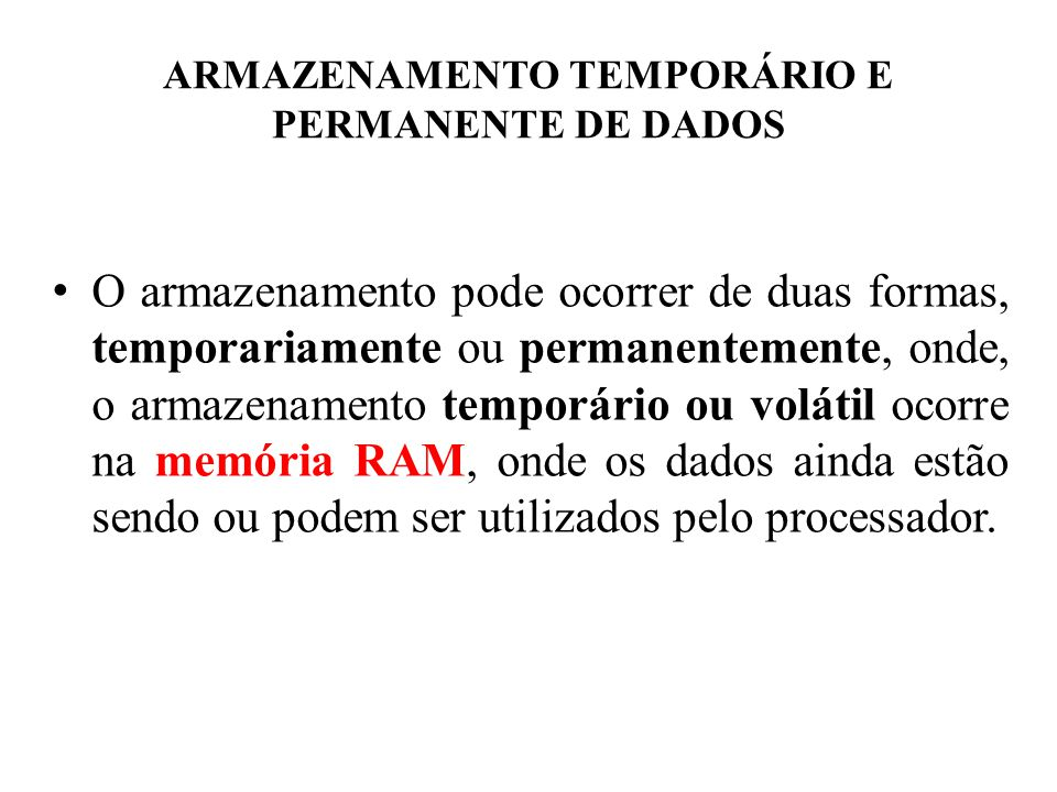 ARMAZENAMENTO TEMPORÁRIO E PERMANENTE DE DADOS