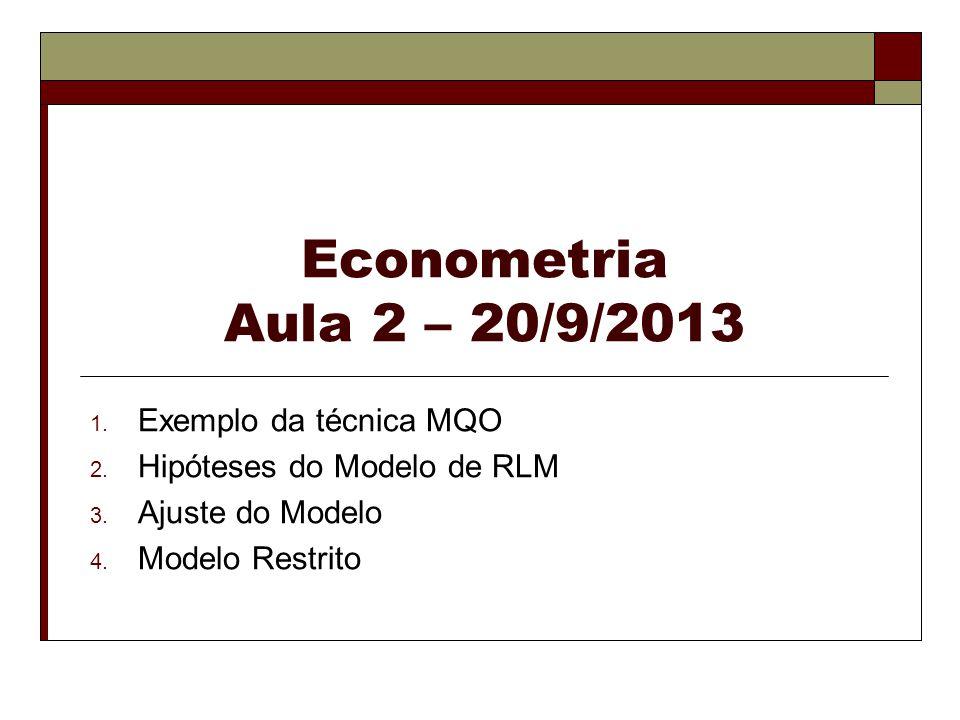 Econometria Aula 2 – 20/9/2013 Exemplo da técnica MQO
