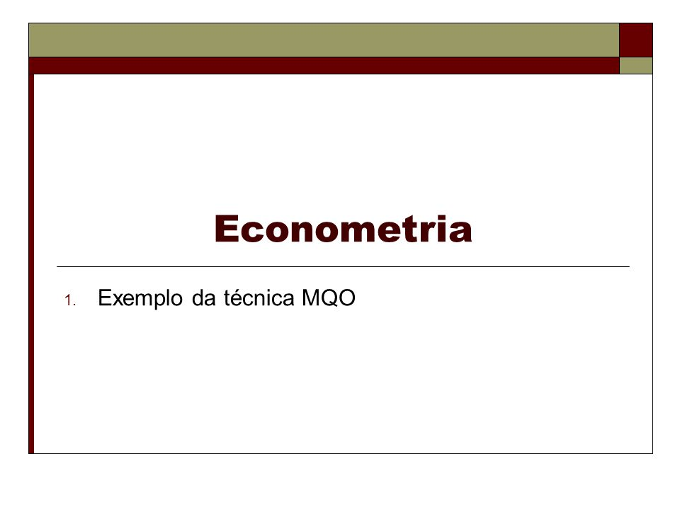 Econometria Exemplo da técnica MQO