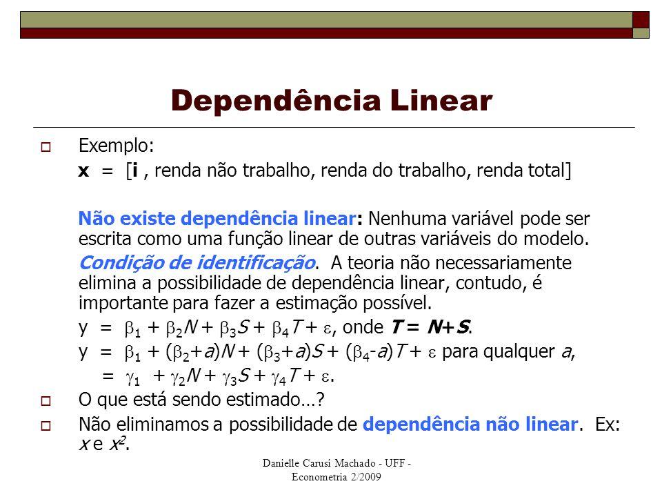 Dependência Linear Exemplo: