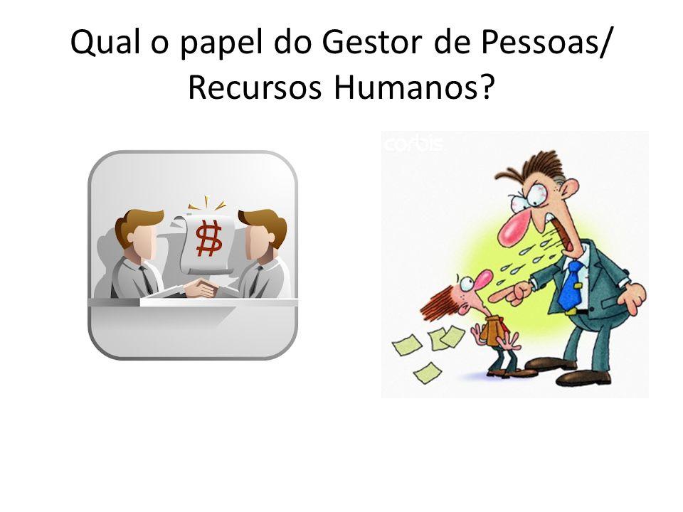 Qual o papel do Gestor de Pessoas/ Recursos Humanos
