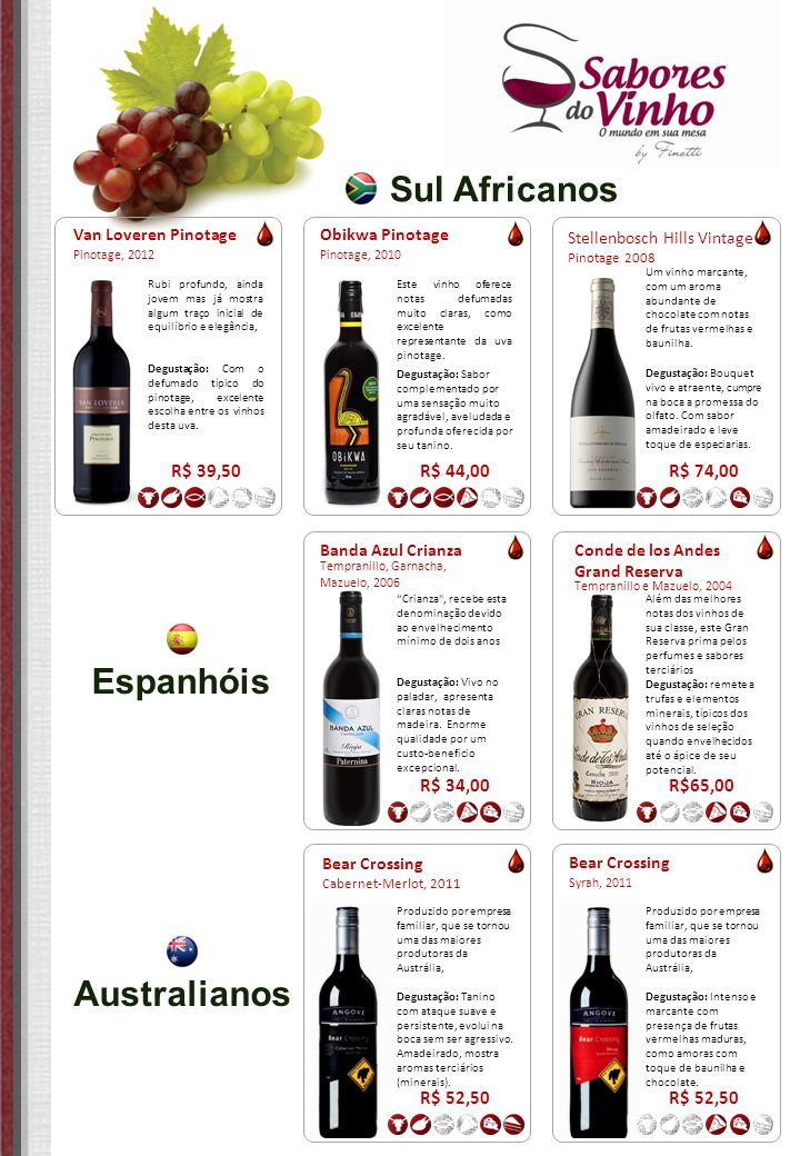 Sul Africanos Espanhóis Australianos R$ 39,50 R$ 44,00 R$ 74,00