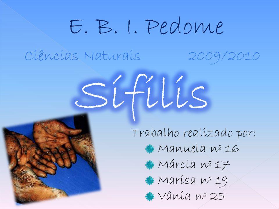 Sífilis E. B. I. Pedome Ciências Naturais 2009/2010