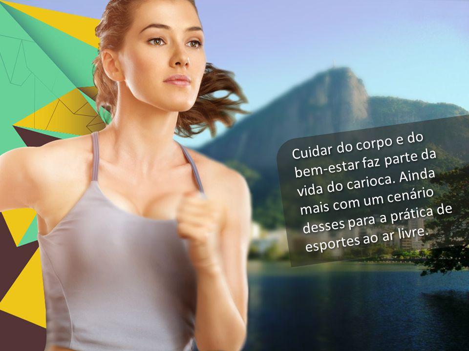 Cuidar do corpo e do bem-estar faz parte da vida do carioca